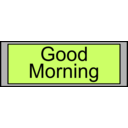 Digital Display With Good Morning Text