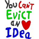 You Can Not Evict An Idea