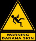 Warning Banana Skin