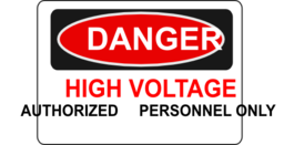 Danger High Voltage Authorized Personnel Only